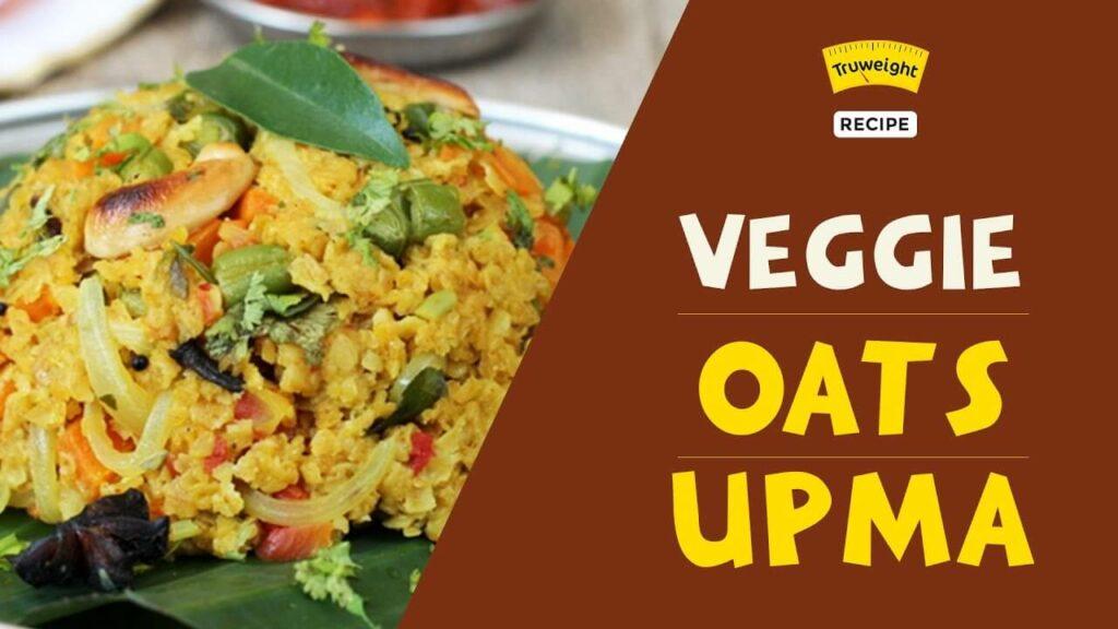 Veggie Oats Upma Recipe