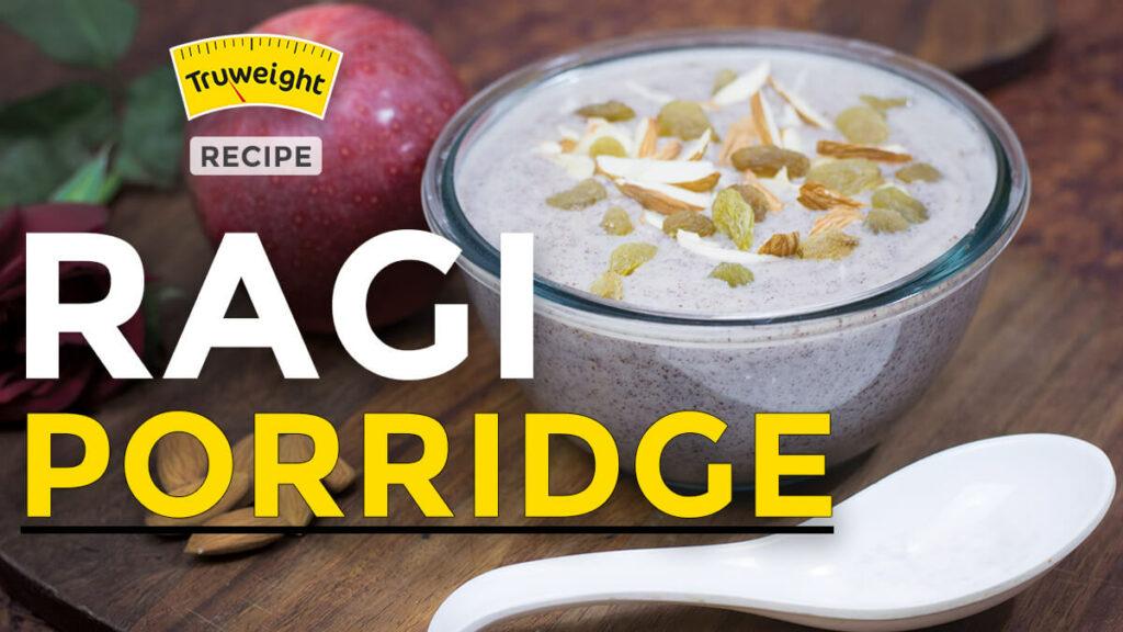 Ragi Porridge Benefits