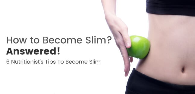 How to Become Slim