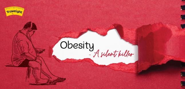 Obesity- a silent killer
