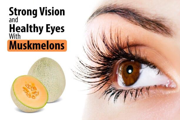 Muskmelon benefits for eyes.